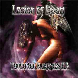 Legion Of Doom  - Touch The Darkness E.P. download